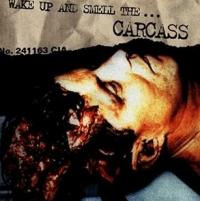 Wake Up And Smell The Carcass CD
